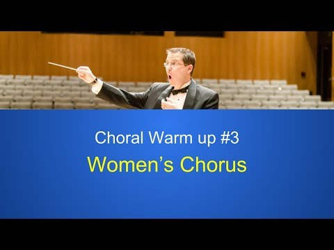 Choral Warm up #3: Full Women' s Chorus Vocal Warm up